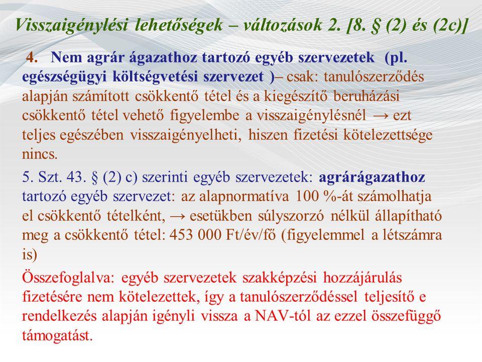 Visszaigénylési lehetőségek – változások 2. [8. § (2) és (2c)]